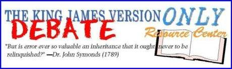 The King James Only Debate Resource Center, click to enter
